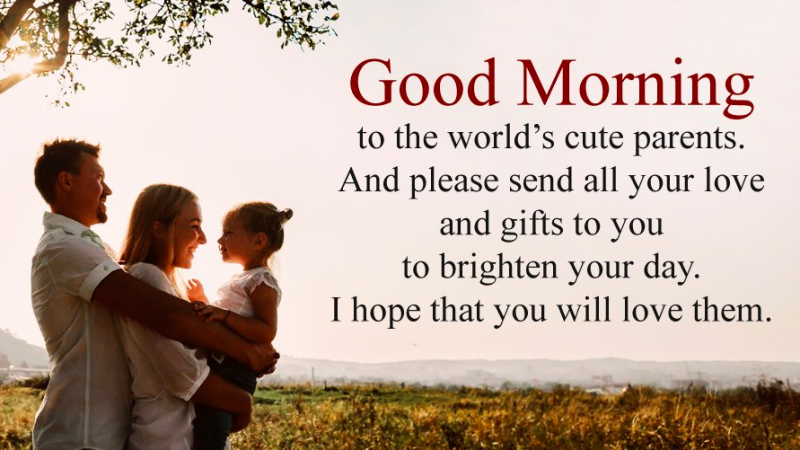 Want To Make Your Parents Feel Lovable-Try Sending Them The Good Morning Quotes