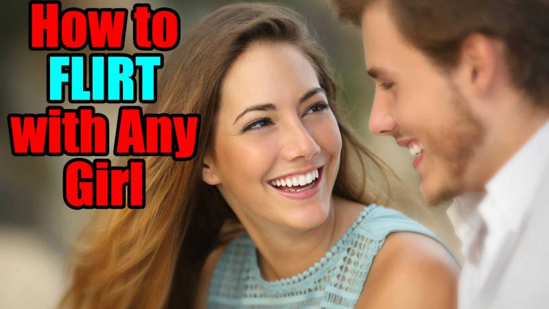 How To Flirt With A Girl – Tips To Know
