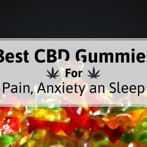 Best Cbd Gummies For Anxiety: Top Brands Of 2021: Welcome Sound Sleep With Goodnight Gummy